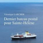 Dernier bateau postal pour Sainte-Hélène