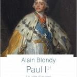 Paul I<sup>er</sup>. La folie d'un tsar