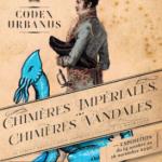 Chimères impériales, chimères vandales