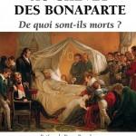Au chevet des Bonaparte. De quoi sont-ils morts ?