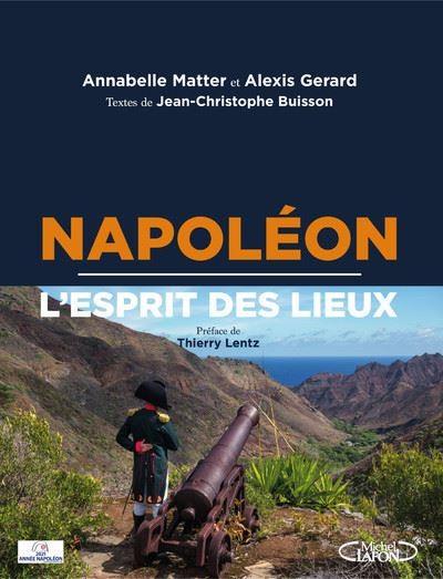 Napoléon. L'esprit des lieux