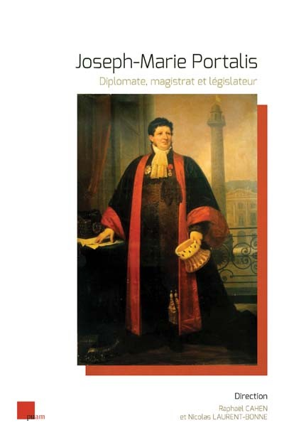 Joseph-Marie Portalis. Diplomate, magistrat et législateur