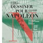 2021 Année Napoléon – Dessiner pour Napoléon. Trésors de la Secrétairerie d'État impériale