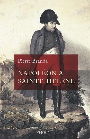 2021 Année Napoléon – Napoléon à Sainte-Hélène, entre espoir et tragédie