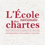 L'École nationale des chartes. Deux cents ans au service de l'histoire