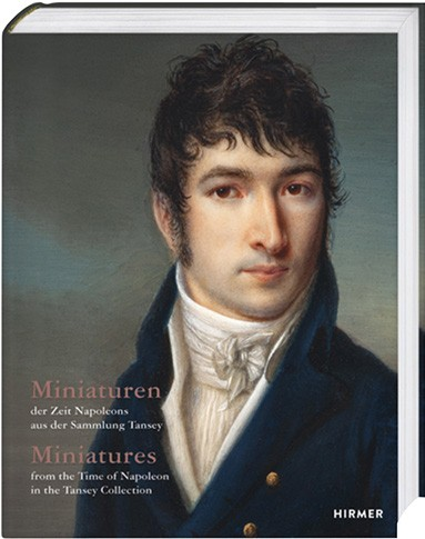 Miniatures from the Time of Napoleon in the Tansey Collection
