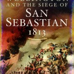 Wellington and the Siege of San Sebastian, 1813