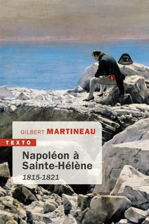 Napoléon à Sainte-Hélène 1815-1821