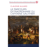 Le parcours extraordinaire du capitaine Gauthier – Itinéraire d'un Poitevin de la Révolution au Second Empire