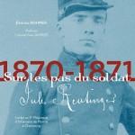 1870-1871 – Sur les pas du soldat Jules Reutinger