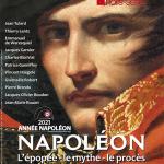 Napoléon. L'épopée, le mythe, le procès. Le Figaro Hors-Série mars 2021