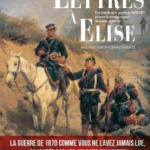 Lettres à Élise. Une histoire de la guerre de 1870-1871 à travers la correspondance de soldats prussiens