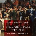 Les maréchaux d'Empire. Les paladins de Napoléon