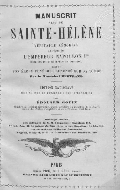 Page de titre du Manuscrit venu de Sainte-Hélène : véritable mémorial du règne de l'empereur Napoléon Ier, dicté par lui-même pendant sa captivité, Paris, Pick de l'Isère, 1862 © Fondation Napoléon