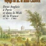 Voyage de M. et Mme Cradock. Deux Anglais à Paris et dans le Midi de la France (1783-1786)