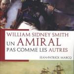 William Sidney Smith. Un amiral pas comme les autres