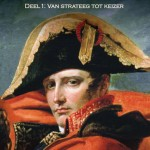 Napoleon: 1: Van strateeg tot keizer
