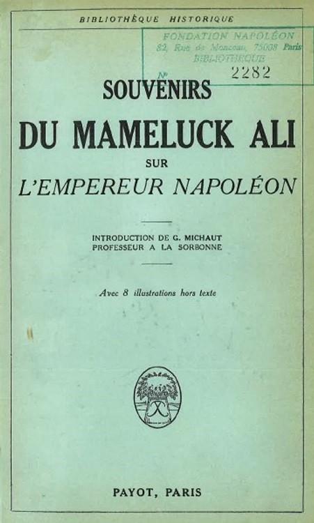 Trésors numériques de Sainte-Hélène : 3. <i>Souvenirs du mameluck Ali (Louis-Étienne Saint-Denis) sur L'empereur Napoléon / Introduction de G. Michaut</i>