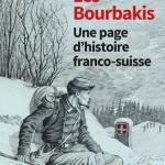 Les Bourbakis. Une page d'histoire franco-suisse