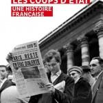 Les coups d'État. Une histoire française