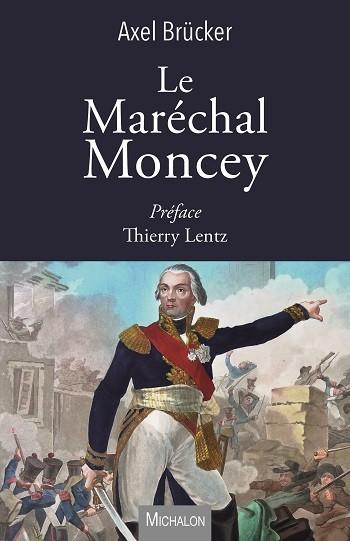 Le maréchal Moncey