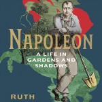 Napoleon: A Life in Gardens and Shadows