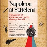 Napoleon at St. Helena: The Journals of General Bertrand from January to May of 1821