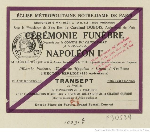 Carte d'entrée et un Programme de la «Cérémonie Funèbre organisée par le Comité du Centenaire à la mémoire de Napoléon Ier © BnF/Gallica.fr
