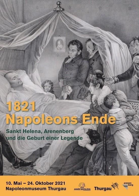 2021 Année Napoléon – La fin de Napoléon. Sainte-Hélène, Arenenberg et la naissance d'une légende, à Arenenberg