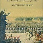 Fighting Terror after Napoleon: How Europe Became Secure after 1815