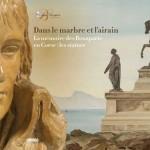 2021 Année Napoléon – Dans le marbre et l'airain : la mémoire des Bonaparte en Corse, à la Maison Bonaparte