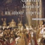 Napoléon et Joséphine, un amour impérial (théâtre)