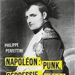 Napoléon : Punk, Dépressif… Héros