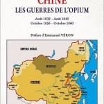 Chine. Les guerres de l'Opium (Août 1839-Août 1840, Octobre 1856-Octobre 1860)