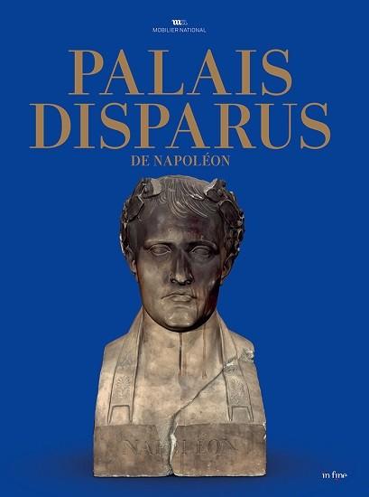 Palais disparus de Napoléon. Tuileries – Saint-Cloud – Meudon