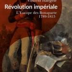 La révolution impériale. L'Europe des Bonaparte, 1789-1815