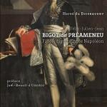 Félix-Julien-Jean Bigot de Préameneu. Fidèle dignitaire de Napoléon