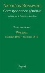 Correspondance de Napol�on, vol. 9 : Wagram 1809-1810 � Fayard