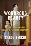 <i>Wondrous Beauty</i> Carol Berkin � 2014 Knopf Publishing