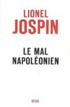 <i>Le mal napol�onien</i>, Lionel Jospin � Seuil, 2014