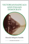 <i>Victorian Radicals and Italian Democrats</i> by Marcella Pellegrino Sutcliffe �Royal Historical Society