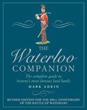 <i>The Waterloo Companion: The Complete Guide to History's Most Famous Land Battle</i>, by Mark Adkin � Aurum Press